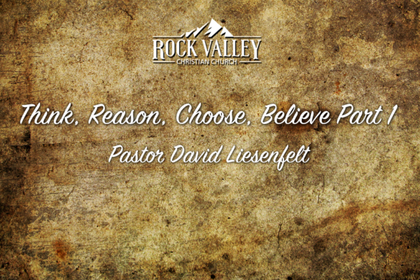 Think, Reason, Choose, Believe, Part 1