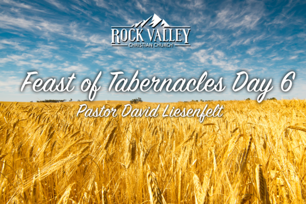 Feast of Tabernacles 2018 Day 6