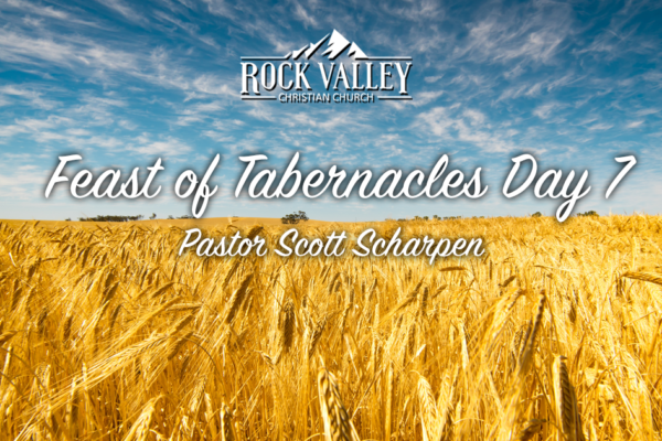 Feast of Tabernacles 2018 Day 7