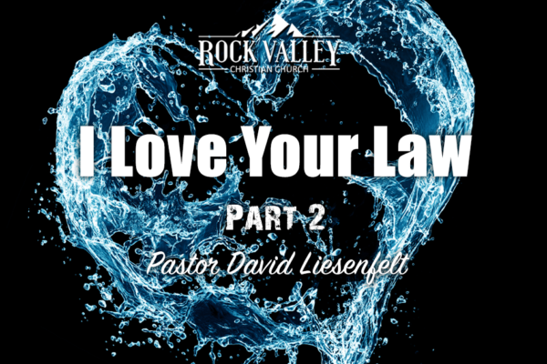 I Love Your Law - Part 2