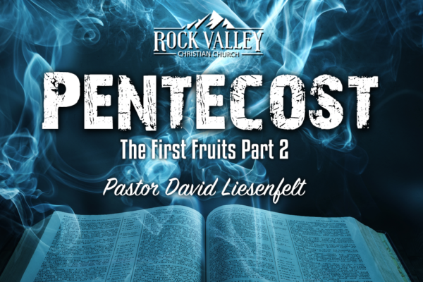 Pentecost - The First Fruits Part 2