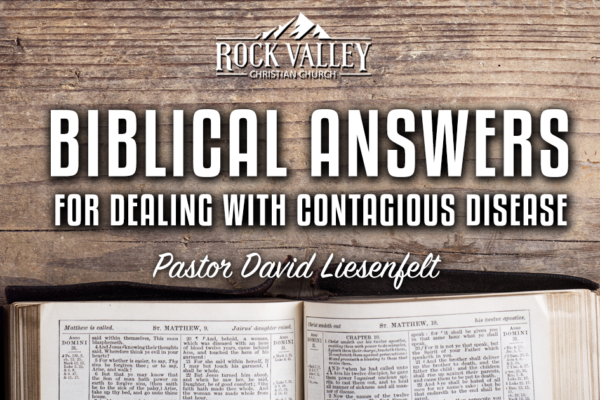 Biblical Answers for Dealing with Contagious Disease - David Liesenfelt - 2020-03-21