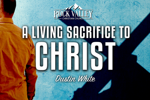 A Living Sacrifice to Christ
