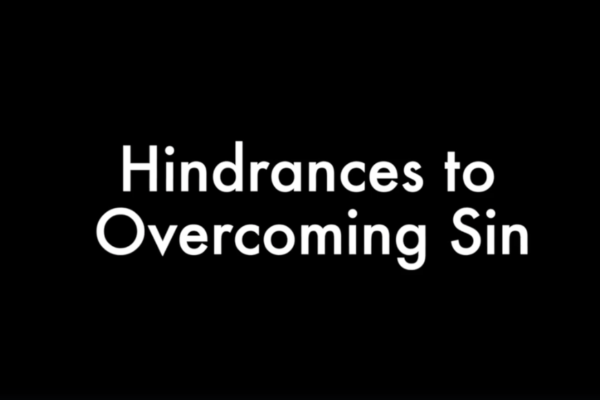 Hindrance to overcoming sin