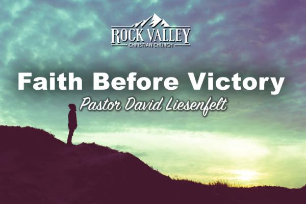 Faith before victory