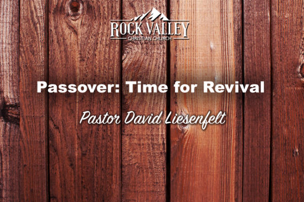 Passover: Time for Revival