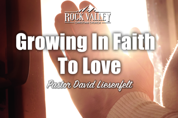Growing in Faith to Love