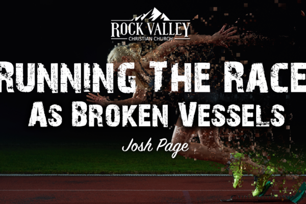 Running the Race as Broken Vessels