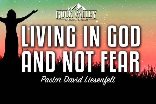 Live in God and Not Fear