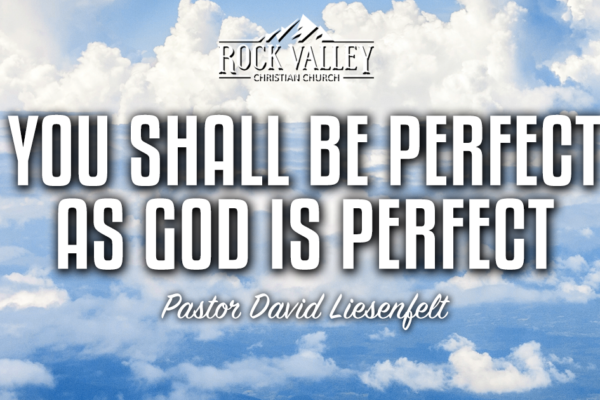 You shall be perfect as God is Perfect