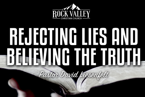 Rejecting lies and believing the truth