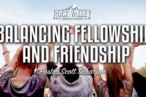 Balancing Fellowship and Friendship
