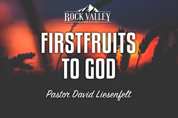 Firstfruits to God