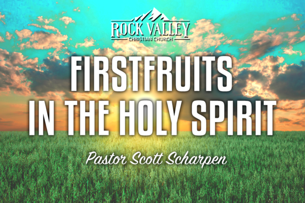 Firstfruits in the Holy Spirit