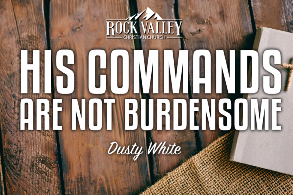 His commands are not burdensome